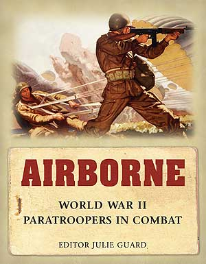 Airborne WWII Paratroopers in Combat